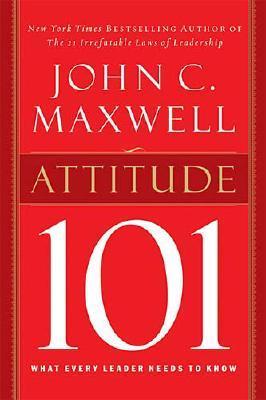 Attitude 101 By Maxwell, John C.